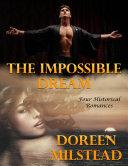 The Impossible Dream: Four Historical Romances