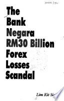 The Bank Negara RM30 Billion Forex Losses Scandal