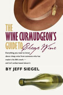 The Wine Curmudgeon s Guide to Cheap Wine