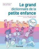 Pdf Le grand dictionnaire de la petite enfance - 2e éd. Telecharger