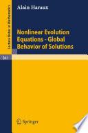 Nonlinear Evolution Equations   Global Behavior of Solutions
