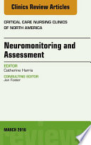 Neuromonitoring And Assessment An Issue Of Critical Care Nursing Clinics Of North America