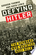 link to Defying Hitler : the Germans who resisted Nazi rule in the TCC library catalog