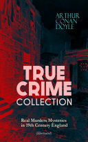 TRUE CRIME COLLECTION - Real Murders Mysteries in 19th Century England (Illustrated) Pdf/ePub eBook