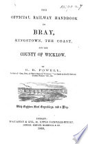 The official ralway handbook to Bray  Kingstown  the coast  and the county of Wicklow Book