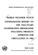 World Weather Watch  Consolidated Report on the Voluntary Co operation Programme Including Projects Approved for Circulation in 1982