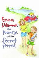 Emma Dilemma  the Nanny  and the Secret Ferret