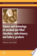 """Science and Technology of Enrobed and Filled Chocolate, Confectionery and Bakery Products"" by Geoff Talbot"