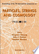 Particles, Strings and Cosmology (PASCOS 99)