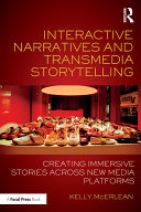 Interactive Narratives and Transmedia Storytelling