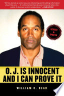 """""""O.J. Is Innocent and I Can Prove It: The Shocking Truth about the Murders of Nicole Brown Simpson and Ron Goldman"""" by William C. Dear"""