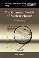 The Quantum World of Nuclear Physics