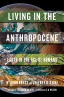 Living in the anthropocene : Earth in the age of humans