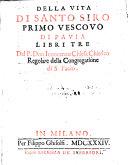 Della vita di Santo Siro  primo vescovo di Pavia  libri tre