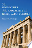 The Seven Cities Of The Apocalypse And Greco Asian Culture
