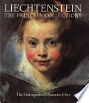 Liechtenstein, the Princely Collections