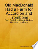 Old MacDonald Had a Farm for Accordion and Trombone   Pure Duet Sheet Music By Lars Christian Lundholm