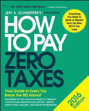 How to Pay Zero Taxes 2016: Your Guide to Every Tax Break the IRS Allows
