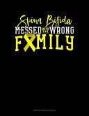 Spina Bifida Messed With The Wrong Family