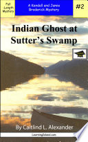 Indian Ghost at Sutter s Swamp  A Full Length Brodericks Mystery