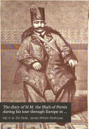 The Diary of H M  the Shah of Persia During His Tour Through Europe in 1873