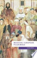 Medieval European Pilgramage C 700 c 1500
