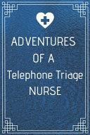 Adventures of a Telephone Triage Nurse