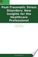 Post-Traumatic Stress Disorders: New Insights for the Healthcare Professional: 2012 Edition