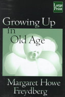 Growing Up in Old Age