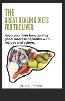 The Great Healing Diets for the Liver