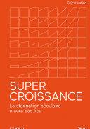 Supercroissance - La stagnation séculaire n'aura pas lieu