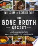 """The Bone Broth Secret"" by Louise Hay, Heather Dane"