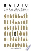 Baijiu  The Essential Guide to Chinese Spirits