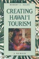 Creating Hawai i Tourism