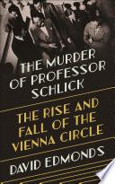 The Murder of Professor Schlick Book