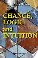 Chance Logic And Intuition An Introduction To The Counter Intuitive Logic Of Chance