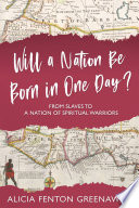 Will a Nation be Born in One Day  From Slaves to a Nation of Spiritual Warriors