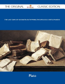 The Last Days of Socrates: Euthyphro; The Apology; Crito; Phaedo - The Original Classic Edition