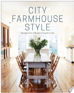 Download City Farmhouse Style Free Books - Dlebooks.net