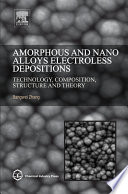 Amorphous And Nano Alloys Electroless Depositions