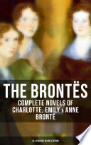 The Bront S Complete Novels Of Charlotte Emily Anne Bront All 8 Books In One Edition