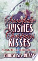 Snowflake Wishes Christmas Kisses