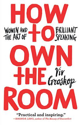 Book cover of 'How to Own the Room' by Viv Groskop