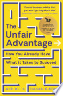 The Unfair Advantage Book