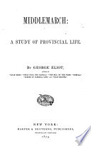Middlemarch A Study Of Provincial Life By George Eliot