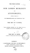 The true nature of our Lord s humanity and atonement  in reply to H T  Burne on  The Scripture doctrine of the person and humanity of our divine Redeemer