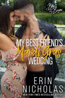 My Best Friend's Mardi Gras Wedding (Boys of the Bayou Book 1) Book