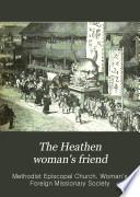 The Heathen Woman s Friend Book PDF