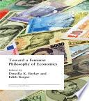 Toward a Feminist Philosophy of Economics Book
