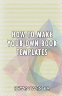 How to Make Your Own Book Templates